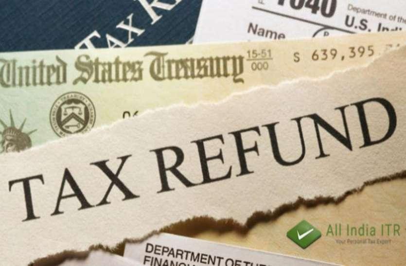 टैक्स रिटर्न फाइल करने वालों के लिए खुशखबरी , 15 दिनों के अंदर मिलेगा रिफंड