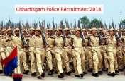 Chhattisgarh Police Recruitment 2018 : आवेदन करने की अंतिम तिथि बढ़ी