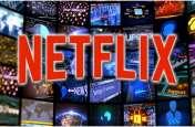 Netflix ने 4 नए प्लान किए लॉन्च, 65 रुपये में देखें हजारों फिल्में