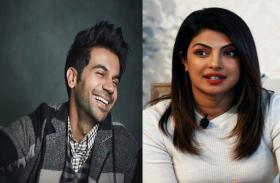 प्रियंका के साथ काम करने के लिए 'बेसब्र' हैं राजकुमार राव, करण जौहर की बड़ी फिल्म का ऑफर छोड़ा